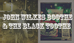 John Wilkes Boothe and the Black Toothe – Live at Espresso News