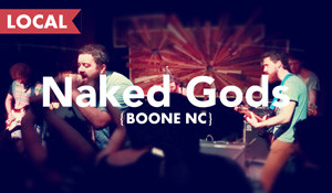 Naked Gods – LIVE at Boone Saloon
